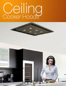 Cooker Hoods | Ceiling Extractors in Ireland